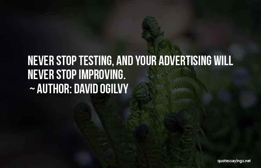 Never Stop Improving Yourself Quotes By David Ogilvy