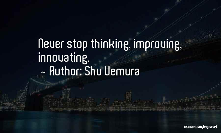 Never Stop Improving Yourself Quotes By Shu Uemura