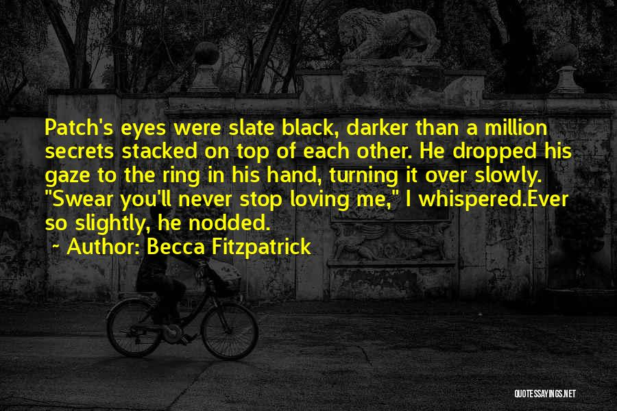 Never Stop Loving You Quotes By Becca Fitzpatrick