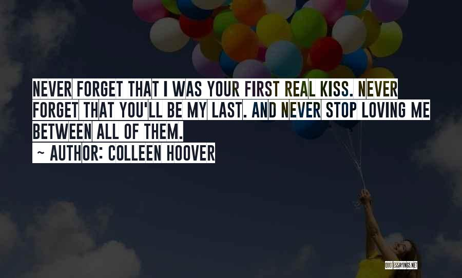 Never Stop Loving You Quotes By Colleen Hoover