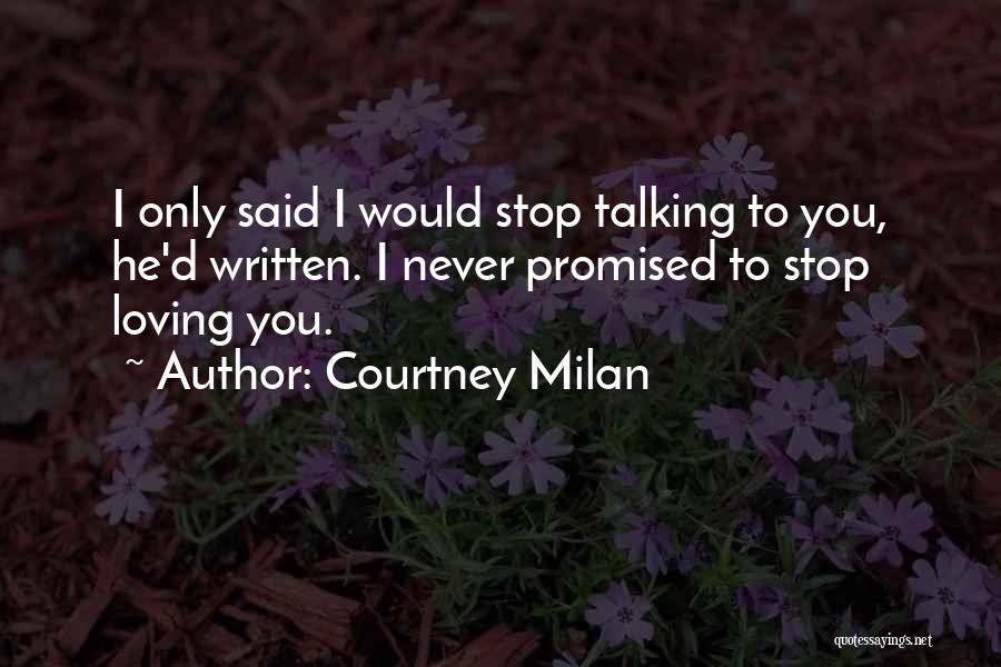Never Stop Loving You Quotes By Courtney Milan