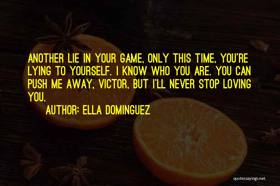 Never Stop Loving You Quotes By Ella Dominguez