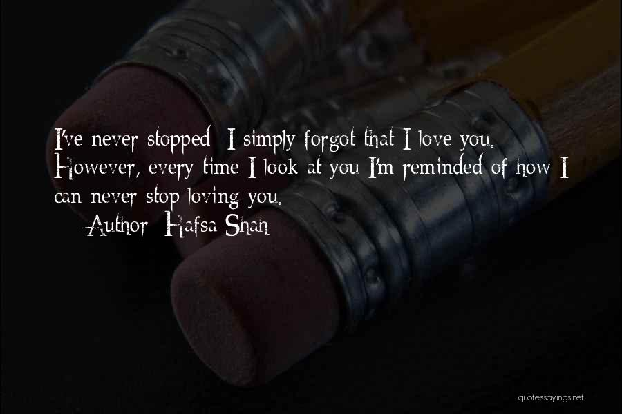 Never Stop Loving You Quotes By Hafsa Shah