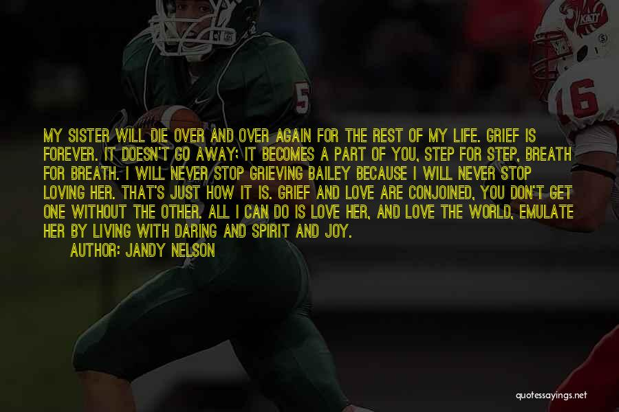 Never Stop Loving You Quotes By Jandy Nelson