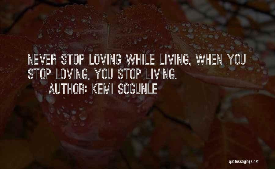 Never Stop Loving You Quotes By Kemi Sogunle