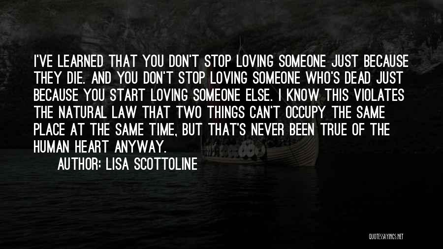 Never Stop Loving You Quotes By Lisa Scottoline