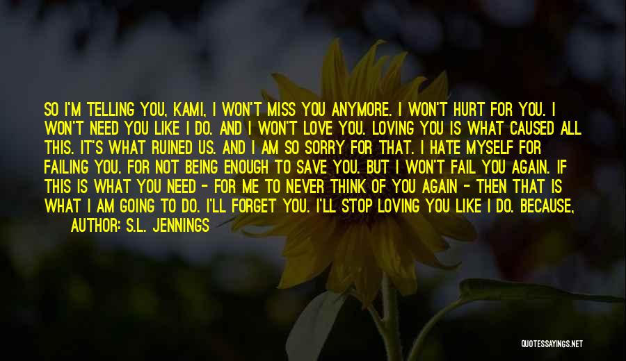 Never Stop Loving You Quotes By S.L. Jennings