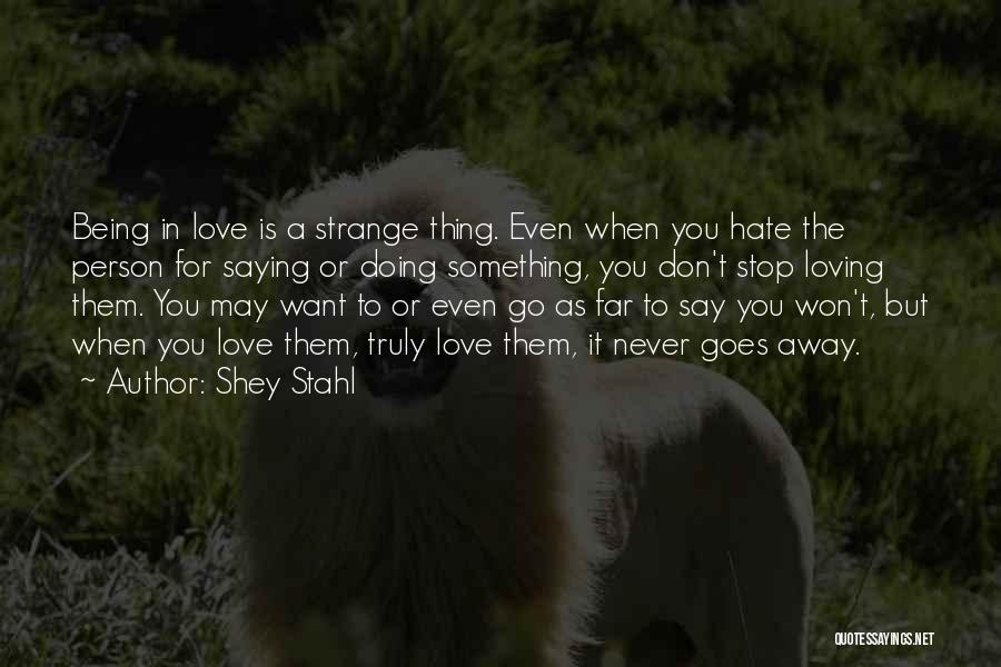 Never Stop Loving You Quotes By Shey Stahl