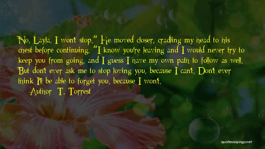 Never Stop Loving You Quotes By T. Torrest