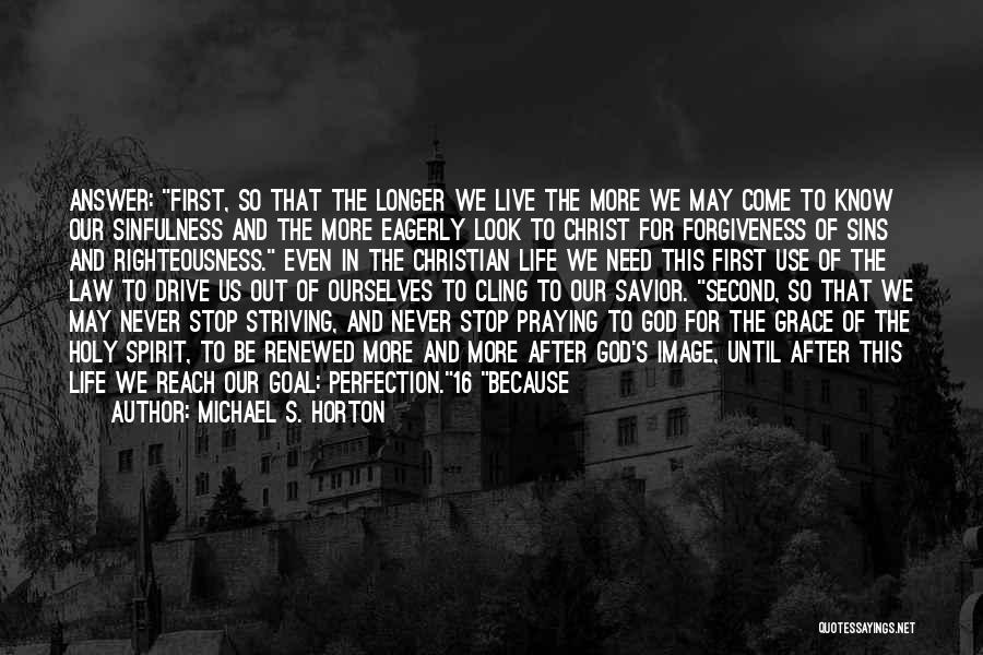Never Stop Praying Quotes By Michael S. Horton