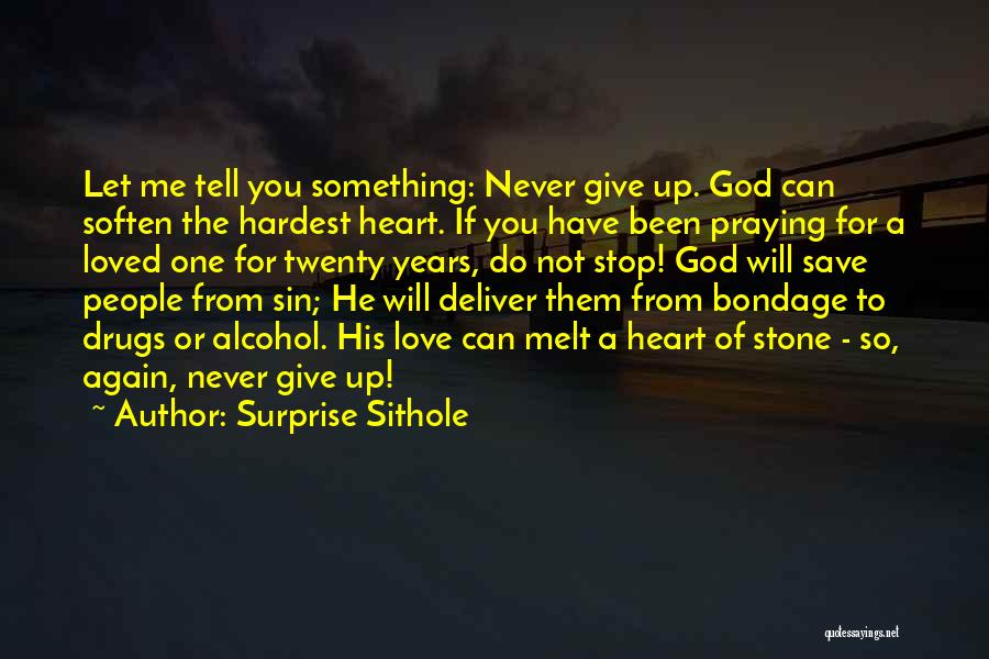 Never Stop Praying Quotes By Surprise Sithole