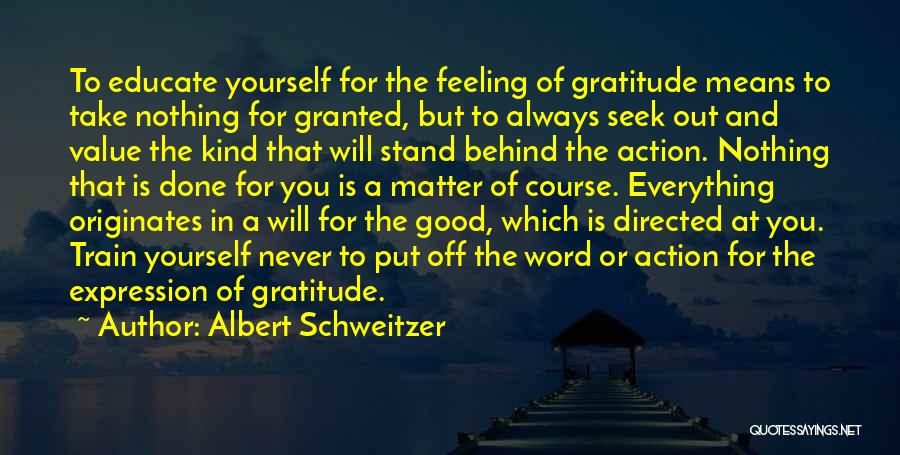 Never Take Her Granted Quotes By Albert Schweitzer