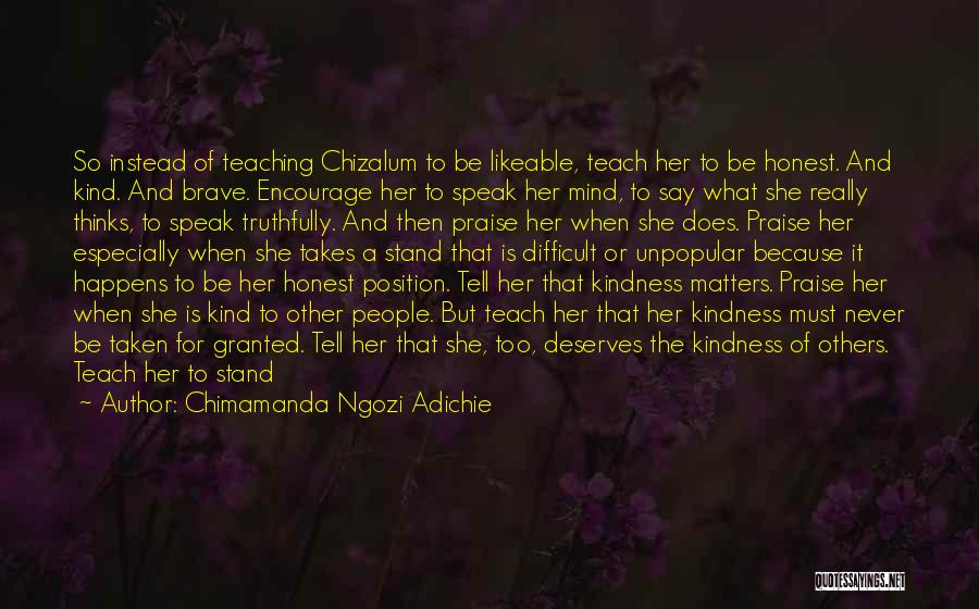 Never Take Her Granted Quotes By Chimamanda Ngozi Adichie