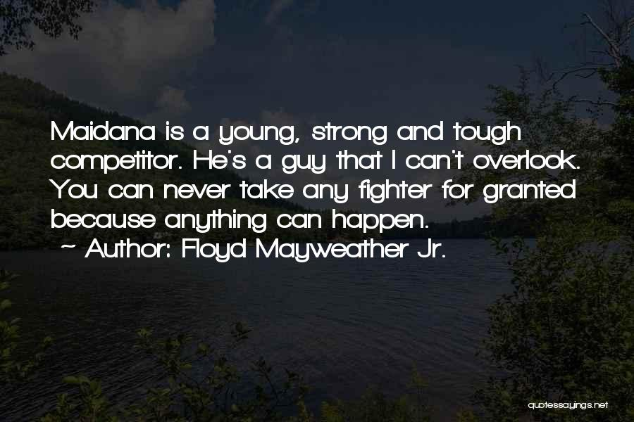 Never Take Her Granted Quotes By Floyd Mayweather Jr.