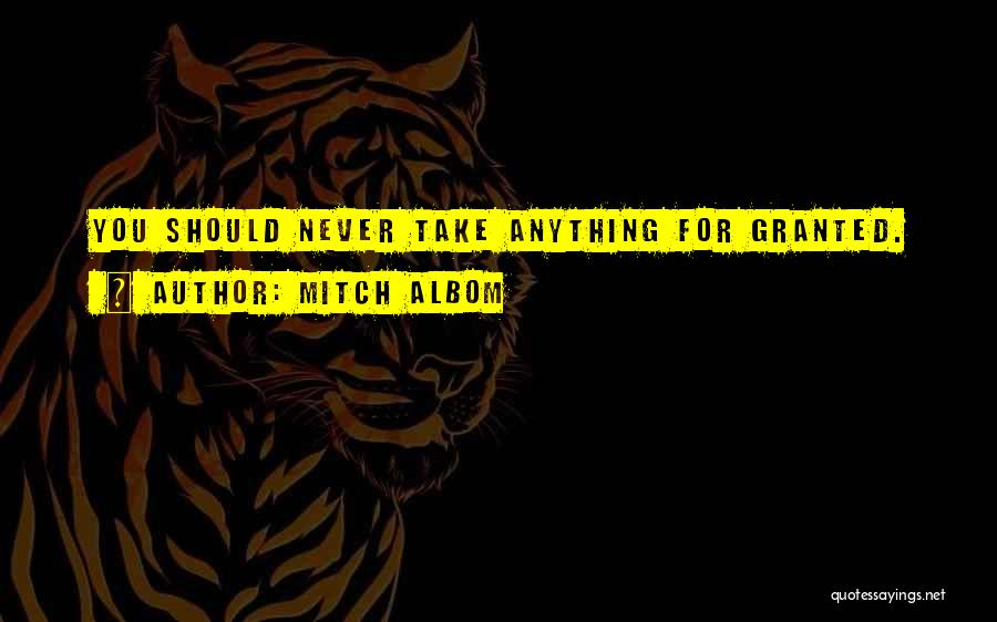 Never Take Her Granted Quotes By Mitch Albom