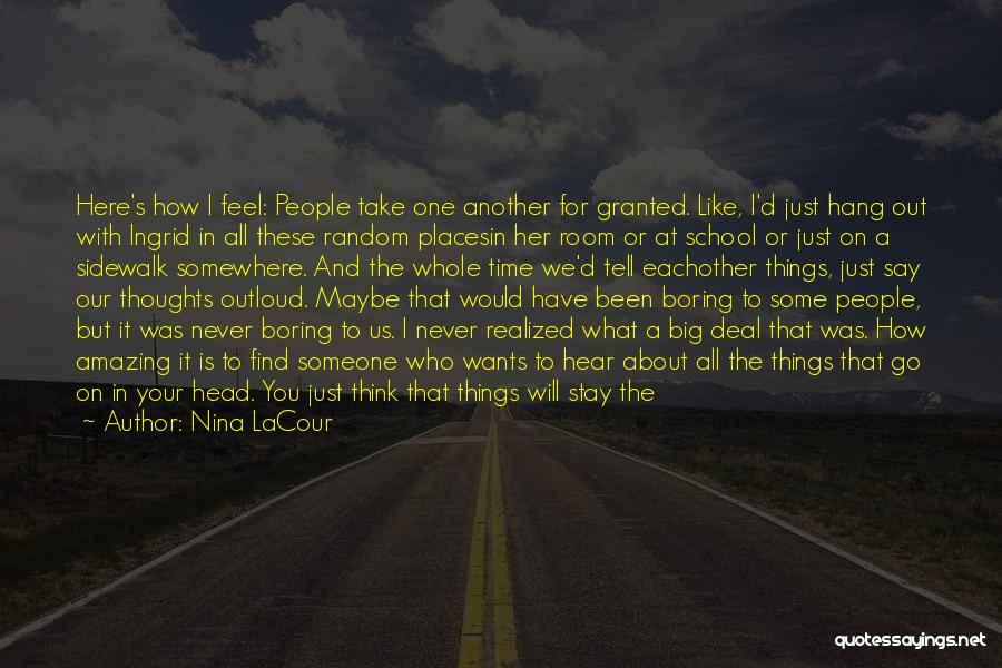Never Take Her Granted Quotes By Nina LaCour