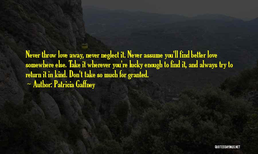 Never Take Her Granted Quotes By Patricia Gaffney