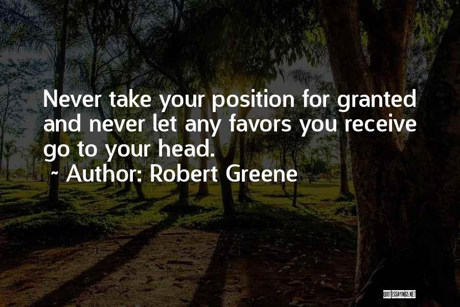 Never Take Her Granted Quotes By Robert Greene
