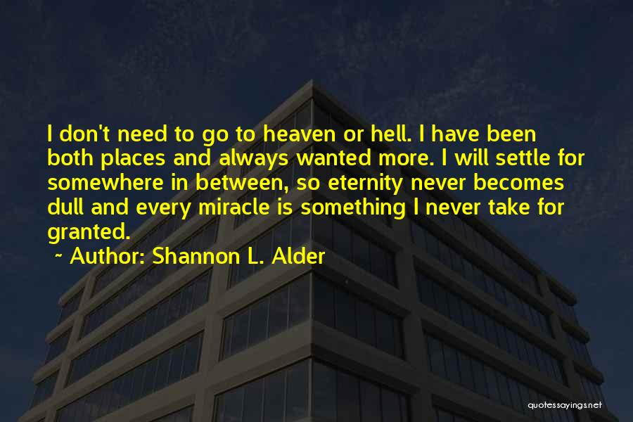 Never Take Her Granted Quotes By Shannon L. Alder