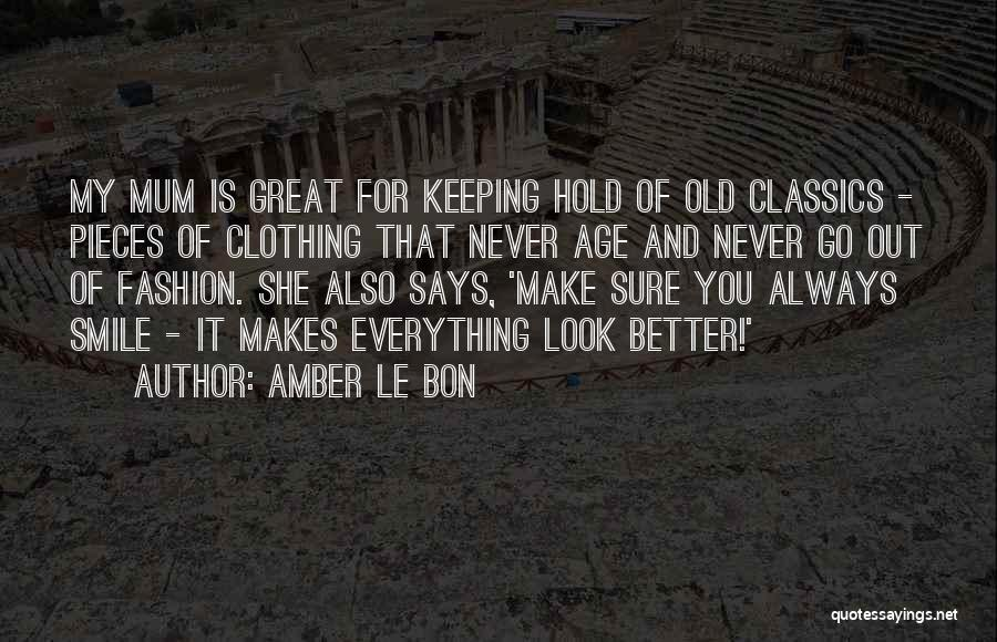 Never Think You're Better Than Others Quotes By Amber Le Bon