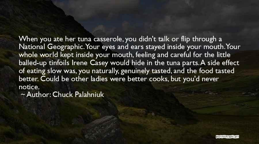 Never Think You're Better Than Others Quotes By Chuck Palahniuk