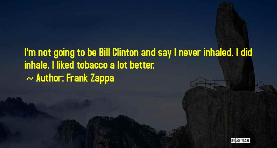 Never Think You're Better Than Others Quotes By Frank Zappa