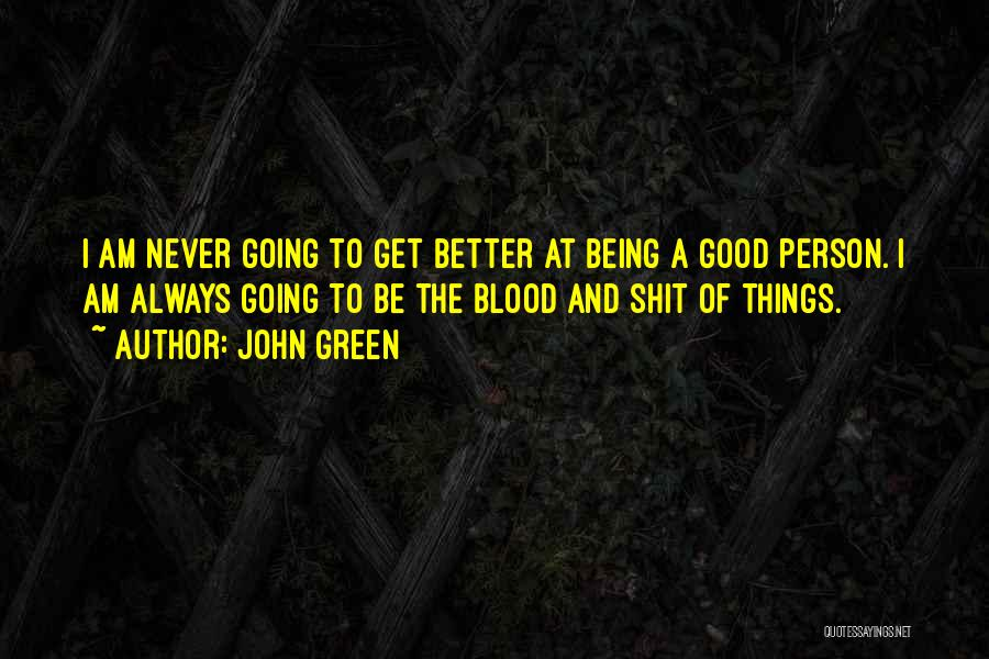 Never Think You're Better Than Others Quotes By John Green