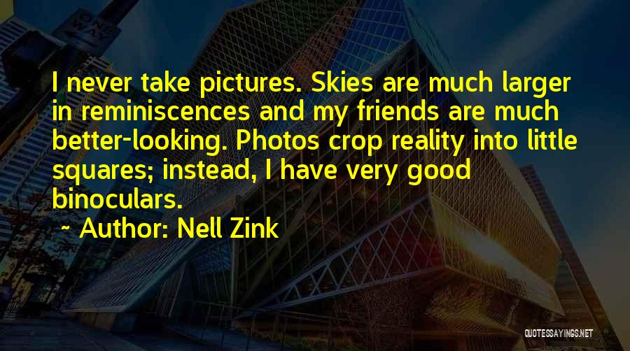 Never Think You're Better Than Others Quotes By Nell Zink