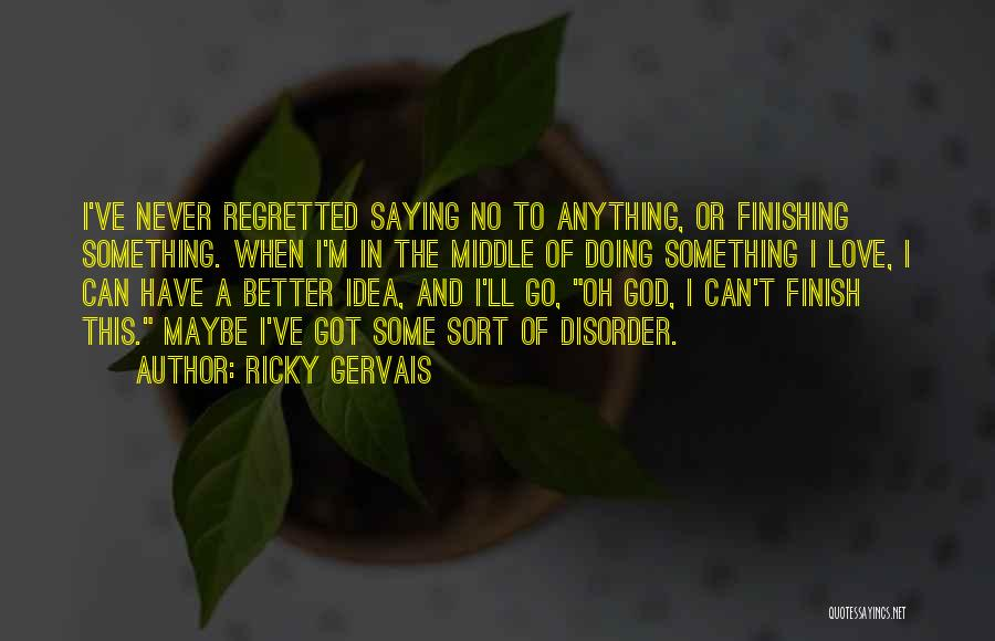 Never Think You're Better Than Others Quotes By Ricky Gervais