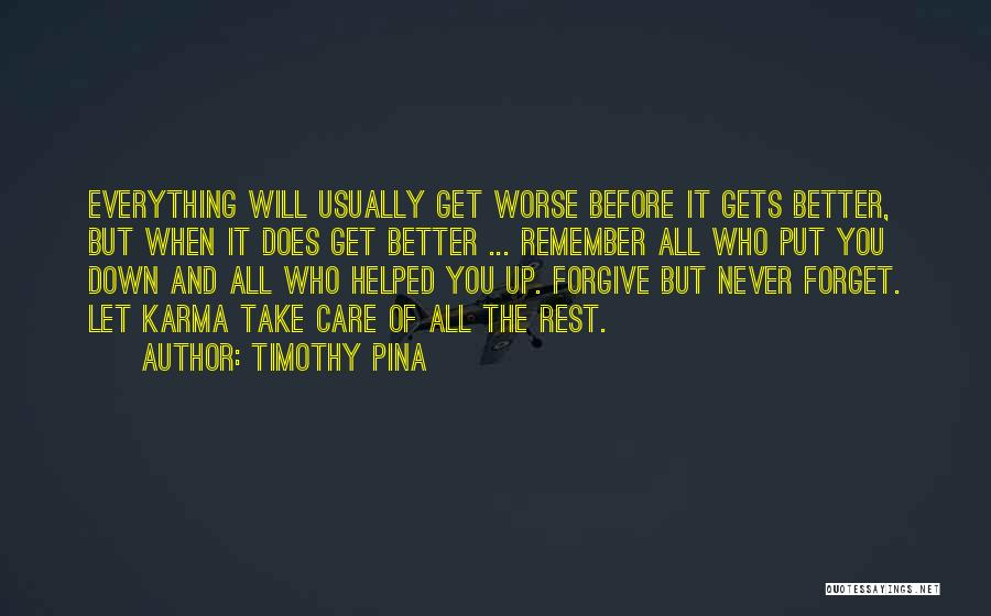 Never Think You're Better Than Others Quotes By Timothy Pina
