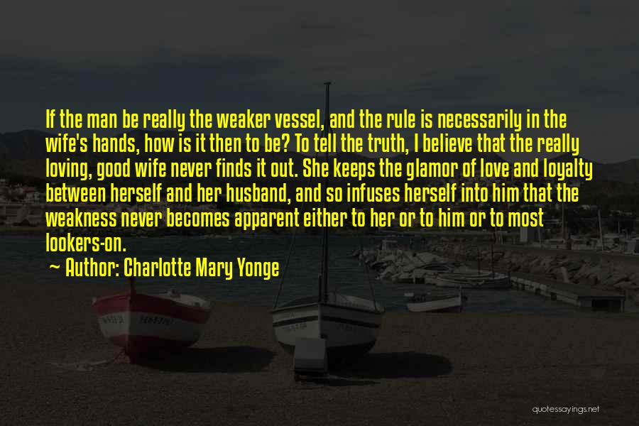 Never To Be Love Quotes By Charlotte Mary Yonge