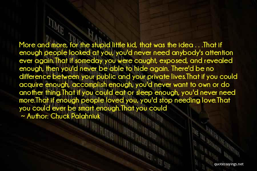 Never To Be Love Quotes By Chuck Palahniuk