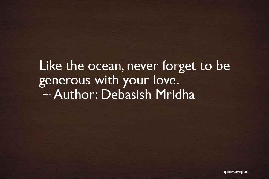 Never To Be Love Quotes By Debasish Mridha