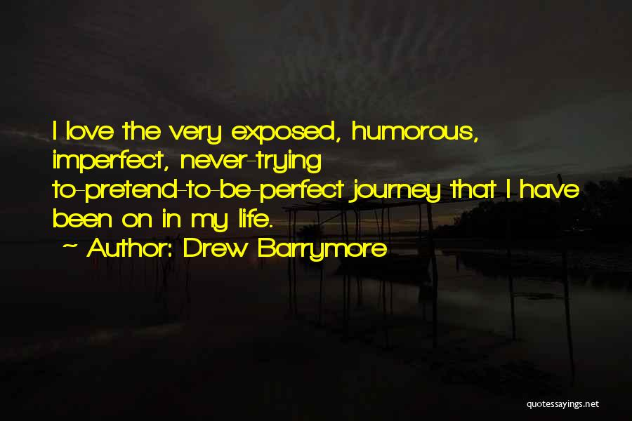Never To Be Love Quotes By Drew Barrymore