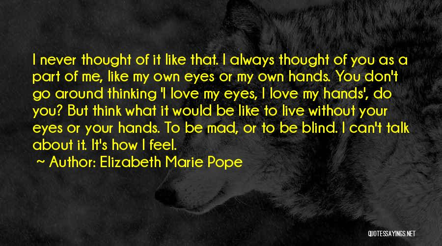 Never To Be Love Quotes By Elizabeth Marie Pope