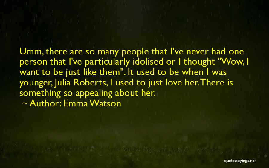Never To Be Love Quotes By Emma Watson