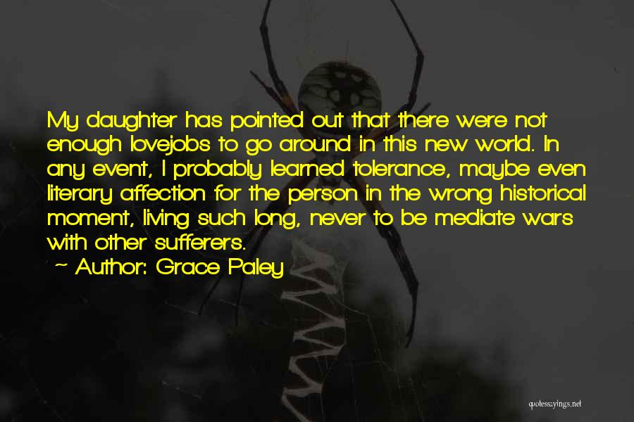 Never To Be Love Quotes By Grace Paley
