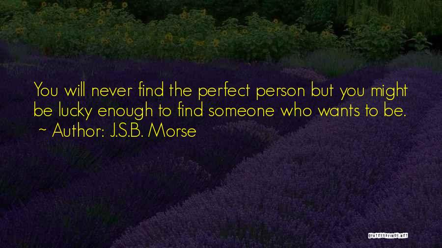Never To Be Love Quotes By J.S.B. Morse