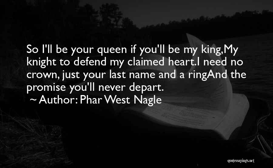 Never To Be Love Quotes By Phar West Nagle