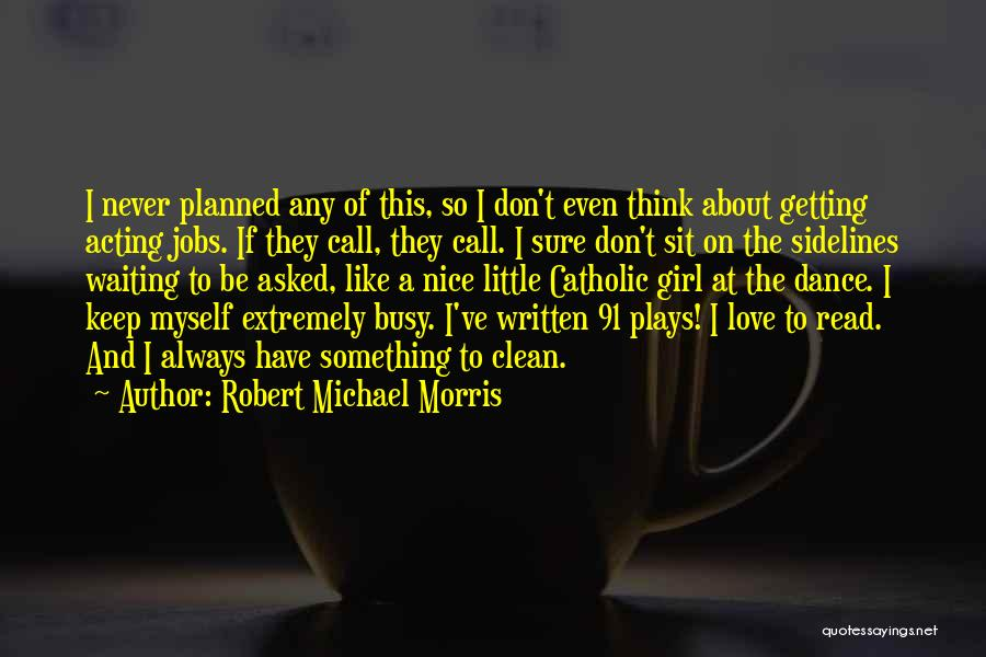 Never To Be Love Quotes By Robert Michael Morris