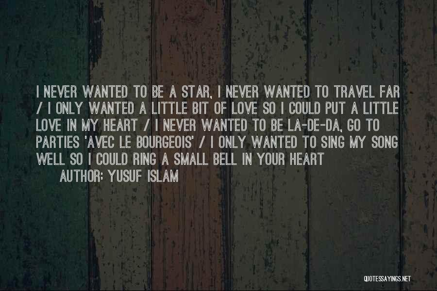 Never To Be Love Quotes By Yusuf Islam