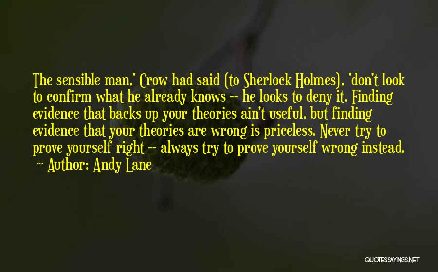 Never Try To Prove Yourself Quotes By Andy Lane