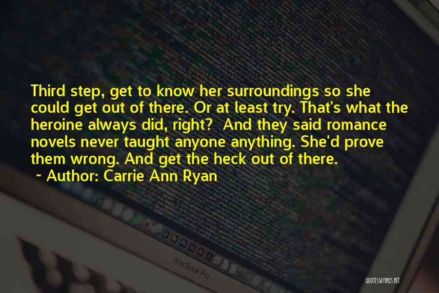Never Try To Prove Yourself Quotes By Carrie Ann Ryan