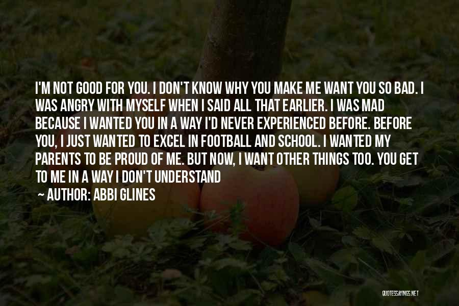Never Understand Me Quotes By Abbi Glines