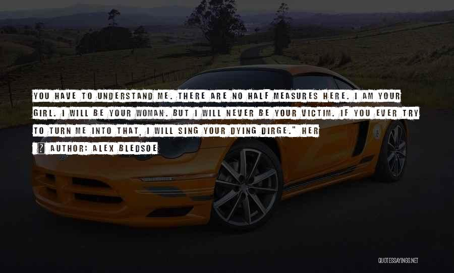 Never Understand Me Quotes By Alex Bledsoe