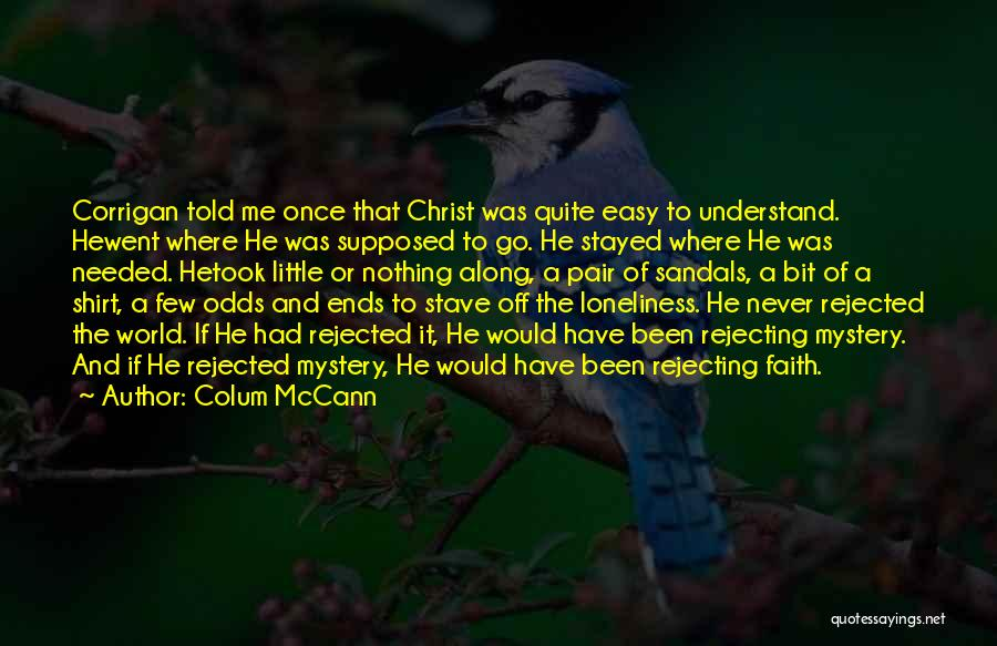 Never Understand Me Quotes By Colum McCann