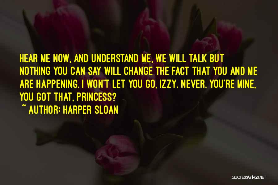 Never Understand Me Quotes By Harper Sloan
