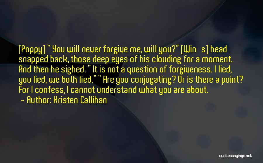 Never Understand Me Quotes By Kristen Callihan
