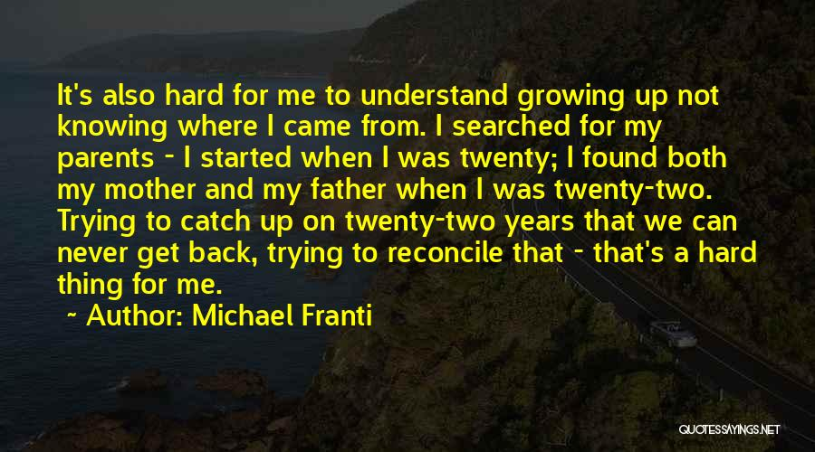 Never Understand Me Quotes By Michael Franti
