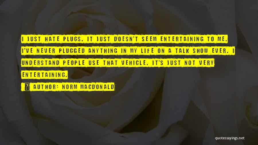 Never Understand Me Quotes By Norm MacDonald